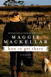 How to Get There by Maggie MacKellar