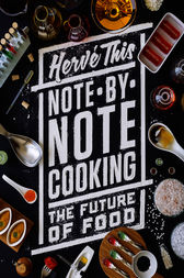 Note-by-Note Cooking by Hervé This