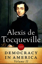an analysis of democracy in america a book by alexis de tocqueville Alexis de tocqueville, an aristocratic frenchman, visited the united states in   his analysis is still important, especially to readers interested in political and.