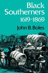 Black Southerners, 1619-1869 by John B. Boles