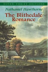 an examination of the blithedale romance by nathaniel hawthorne The blithedale romance by nathaniel hawthorne download in epub format, also available for kindle or in pdf the principal setting is a communal farm called .