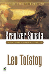 an analysis of the kreutzer sonata by lav tolstoy Read the kreutzer sonata variations lev tolstoy's novella and counterstories by sofiya tolstaya and lev lvovich tolstoy by andrey tolstoy with rakuten kobo a work unprecedented in world literature, this unique volume contains a new translation of lev tolstoy's controversial n.