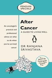 After Cancer: Penguin Special by Ranjana Srivastava