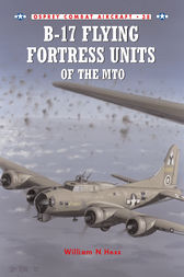 B-17 Flying Fortress Units of the MTO by William N Hess