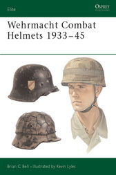 Wehrmacht Combat Helmets 1933-45 by Brian C Bell