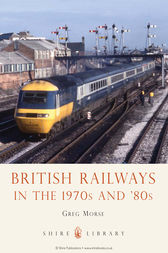 British Railways in the 1970s and 80s by Greg Morse