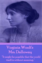 an overview of the book mrs dalloway by virginia woolf Mrs dalloway is a unique novel in that it takes place in a single day — a wednesday in mid-june 1923 the novel interweaves two seemingly unconnected sto book summary.