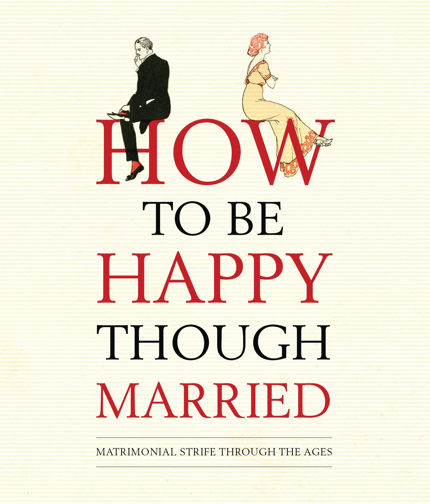 How to be Happy Though Married