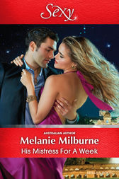 His Mistress For A Week by Melanie Milburne