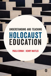 Understanding and Teaching Holocaust Education by Paula Cowan