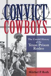 Convict Cowboys by Mitchel Roth