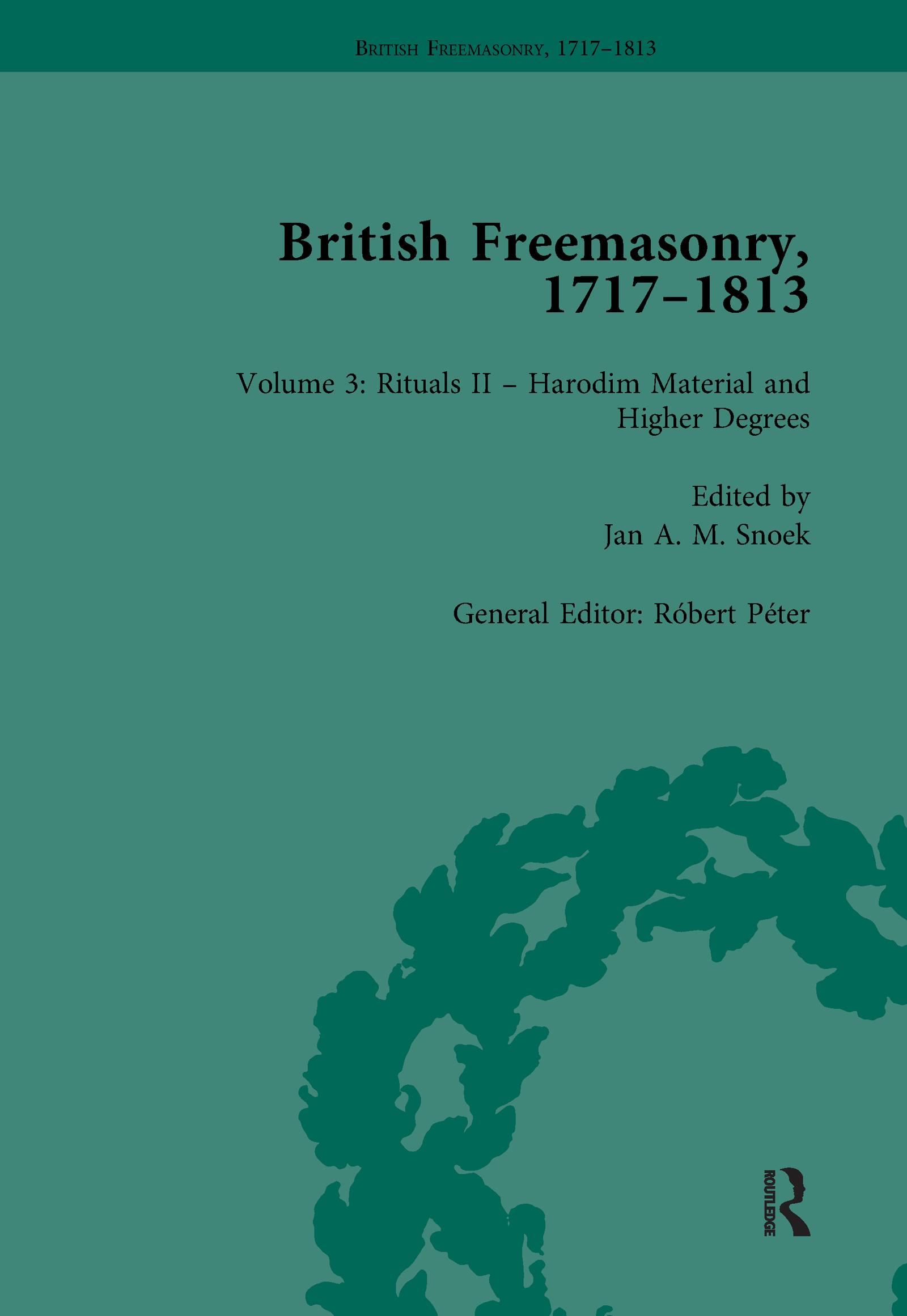 British Freemasonry, 1717–1813 Volume 3