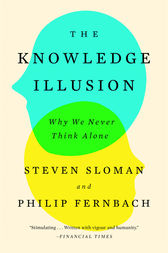 The Knowledge Illusion by Steven Sloman