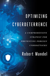 Optimizing Cyberdeterrence by Robert Mandel