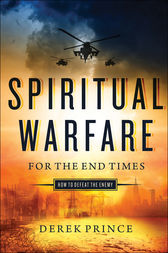 Spiritual Warfare for the End Times by Derek Prince