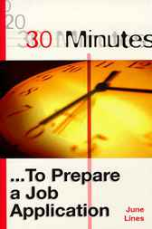30 Minutes ... To Prepare a Job Application by June Lines