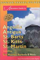 Adventure Guide to Leeward Islands - Anguilla, Antigua, St. Barts, St. Kitts and St. Martin by Paris Permenter