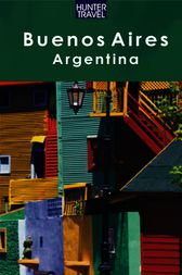 Buenos Aires and the Best of Argentina Alive! by Arnold Greenberg