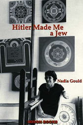 Hitler Made Me A Jew by Nadia Gould