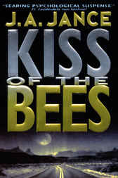 Kiss of the Bees by J. A. Jance
