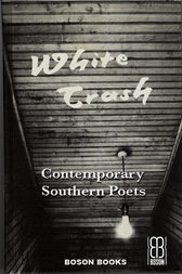 White Trash, An Anthology of Southern Poets by Nancy C. McAllister