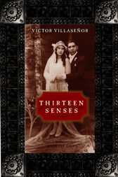 Thirteen Senses by Victor Villasenor