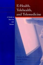 E-Health, Telehealth, and Telemedicine by Marlene Maheu