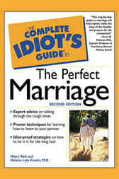 The Complete Idiot's Guide to the Perfect Marriage, 2nd Edition by Hilary Rich