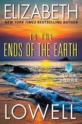 To the Ends of the Earth by Elizabeth Lowell