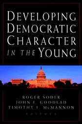 Developing Democratic Character in the Young by Roger Soder