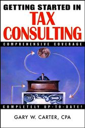 Getting Started in Tax Consulting by Gary W. Carter