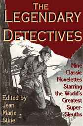 The Legendary Detectives by Jean Marie Stine