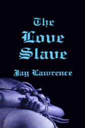 The Love Slave by Jay Lawrence