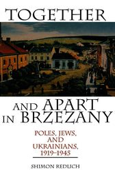 Together and Apart in Brzezany by Shimon Redlich