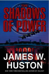 The Shadows of Power by James W. Huston