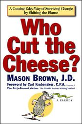 Who Cut The Cheese? by Mason Brown