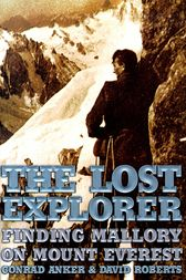 The Lost Explorer by Conrad Anker