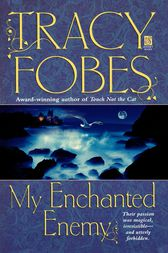 My Enchanted Enemy by Tracy Fobes