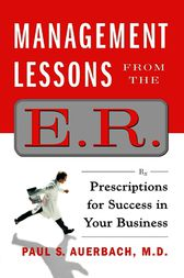Management Lessons from the E.R. by Paul Auerbach