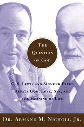 The Question of God by Armand Nicholi