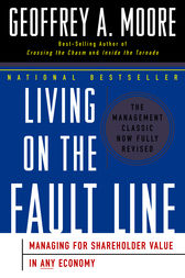 Living on the Fault Line, Revised Edition by Geoffrey A. Moore