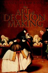 The Art of Decision Making by Helga Drummond