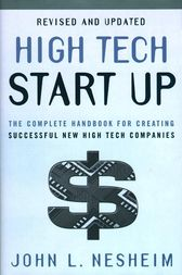 High Tech Start Up, Revised And Updated by John L. Nesheim