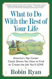 What to Do with The Rest of Your Life by Robin Ryan