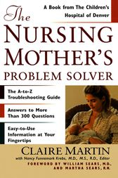 The Nursing Mother's Problem Solver by Claire Martin