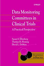 Data Monitoring Committees in Clinical Trials by Susan S. Ellenberg