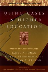 Using Cases in Higher Education by James P. Honan