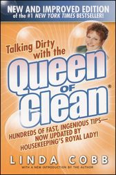 Talking Dirty with the Queen of Clean by Linda Cobb
