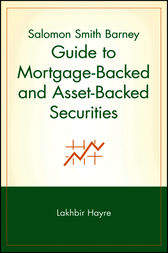 Salomon Smith Barney Guide to Mortgage-Backed and Asset-Backed Securities by Lakhbir Hayre