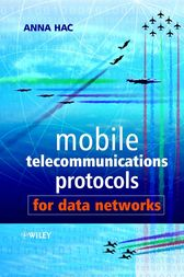 Mobile Telecommunications Protocols for Data Networks by Anna Hac